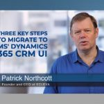 3 Key steps to migrate to Microsoft's new Dynamics 365 CRM UI