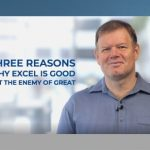 3 Reasons why Excel is good but the enemy of great