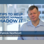 4 tips to help leaders manage Shadow IT