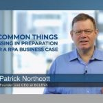 3 common things missing in preparation for a RPA business case